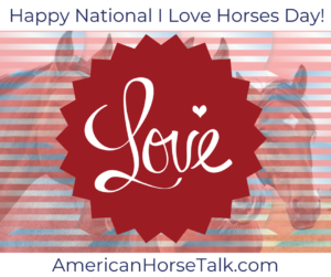 National I Love Horses Day